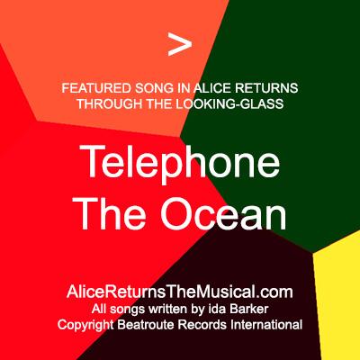 SongTelephoneTheOcean_AliceReturnsTheMusicalDotCom